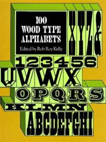 100 Wood Type Alphabets - Rob Roy Kelly