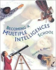 Becoming a Multiple Intelligences School - Thomas R. Hoerr