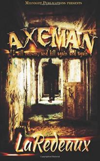 Axeman: Killer Ghost stories - LaRedeaux