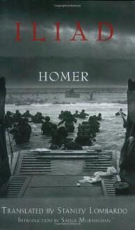 Iliad - Homer, Stanley Lombardo, Sheila Murnaghan