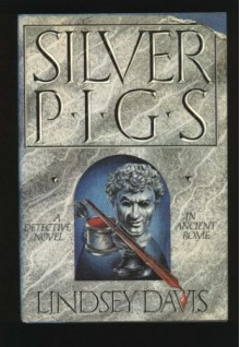 The Silver Pigs - Lindsey Davis