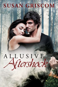 Allusive Aftershock - Susan Griscom, Michelle T. Green
