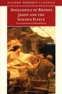 Jason and the Golden Fleece - Apollonius of Rhodes, Richard L. Hunter