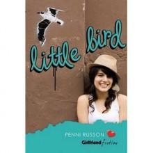 Little Bird (Girlfriend Fiction, #13) - Penni Russon