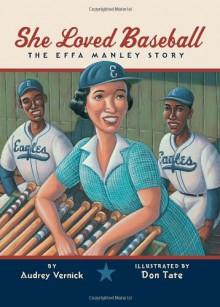 She Loved Baseball: The Effa Manley Story - Audrey Vernick, Don Tate