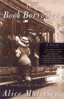The Book Borrower - Alice Mattison