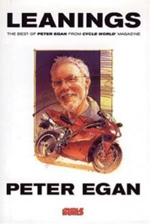 Leanings: Best of Peter Egan from Cycle World - Peter Egan