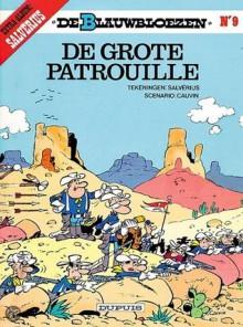 De grote patrouille (De Blauwbloezen, #9) - Raoul Cauvin