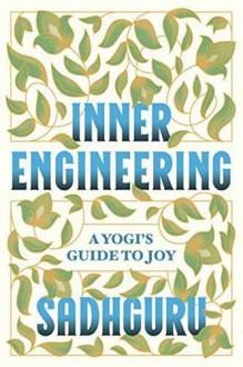 Inner Engineering: A Yogi's Guide to Joy - Sadhguru