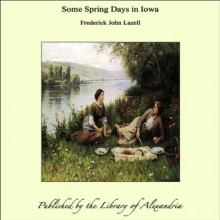 Some Spring Days in Iowa - Frederick John Lazell
