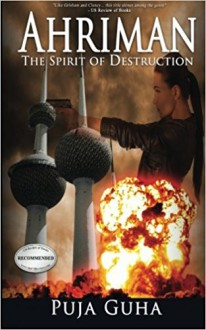 Ahriman: The Spirit of Destruction - Puja Guha