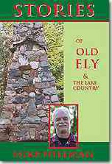 Stories of Old Ely And the Lake Country - Mike Hillman