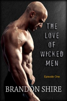 The Love of Wicked Men - Brandon Shire