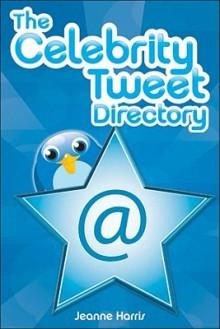 The Celebrity Tweet Directory - Jeanne Harris