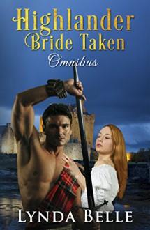 Highlander Bride Taken: Omnibus - Lynda Belle