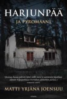 Harjunpää ja pyromaani - Matti Yrjänä Joensuu