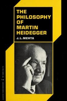 The Philosophy Of Martin Heidegger - Jarava Lal Mehta