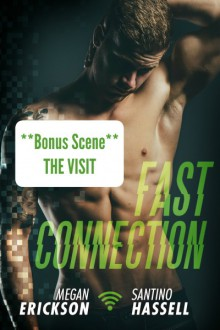 The Visit: Fast Connection Bonus Scene - Megan Erickson,Santino Hassell