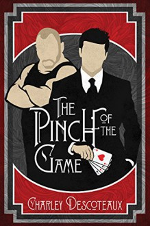 The Pinch of the Game - Charley Descoteaux