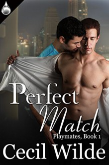 Perfect Match (Playmates Book 1) - Cecil Wilde