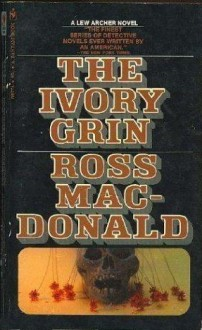 The Ivory Grin - Ross Macdonald