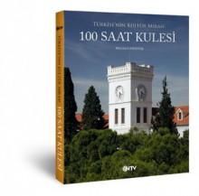 Türkiye'nin Kültür Mirası 100 Saat Kulesi - Meltem Cansever
