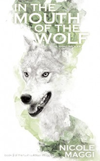 In the Mouth of the Wolf (Twin Willows Trilogy) - Nicole Maggi