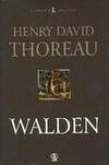 Walden czyli Życie w lesie - Henry David Thoreau