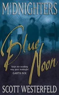 Blue Noon - Scott Westerfeld