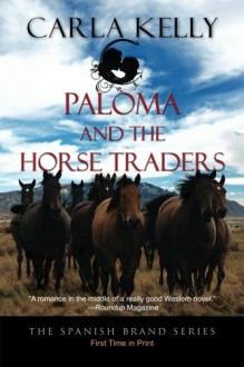 Paloma and the Horse Traders (The Spanish Brand Series Book 3) - Carla Kelly