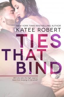 Ties That Bind (Hot in Hollywood Book 1) - Katee Robert