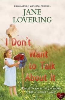 I Don't Want to Talk About It (Yorkshire Romances) - Jane Lovering