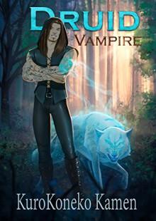 Druid Vampire PG-13 Version - KuroKoneko Kamen, Mathia Arkoniel