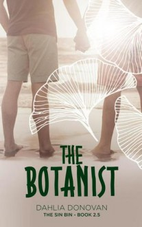 The Botanist: Short Story - Claire Smith,Hot Tree Editing,Dahlia Donovan