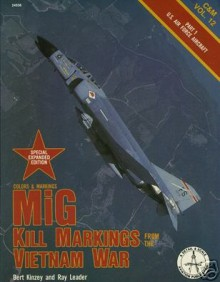 MIG Kill Markings from the Vietnam War: Part 1, U.S. Air Force Aircraft - Bert Kinzey, Ray Leader