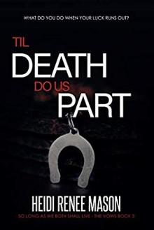 'Til Death Do Us Part (The Vows #3) - Heidi Renee Mason