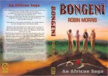 Bongeni: An African Saga - Robin Morris