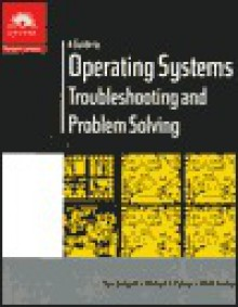 A Guide to Operating Systems: Troubleshooting and Problem Shooting - Tom Badgett, Michael J. Palmer