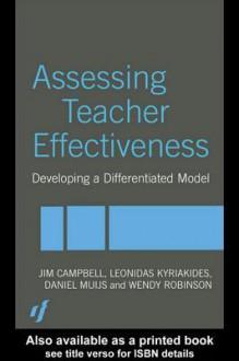 Assessing Teacher Effectiveness: Different Models - Jim Campbell, Leonidas Kyriakides, Daniel Muijs