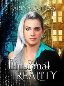 Illusional Reality - Karina Kantas