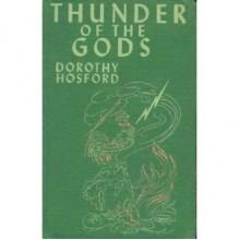 Thunder of the Gods - Dorothy G. Hosford