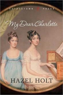 My Dear Charlotte - Hazel Holt