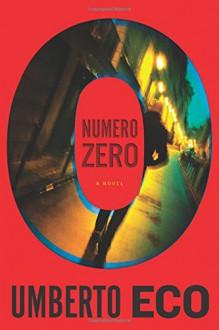 Numero Zero - Umberto Eco,Richard Dixon