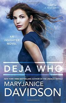 Deja Who (An Insighter Novel) - MaryJanice Davidson