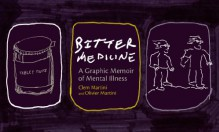 Bitter Medicine: A Graphic Memoir of Mental Illness - Clem Martini, Olivier Martini