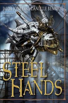 Steelhands - Jaida Jones, Danielle Bennett