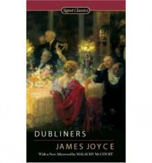 Dubliners (Signet Classics ) - James Joyce, Malachy McCourt, Edna O'Brien
