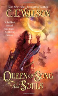 Queen of Song and Souls (Tairen Soul) - C. L. Wilson