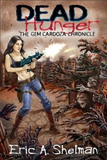 Dead Hunger II: The Gem Cardoza Chronicle - Eric A. Shelman