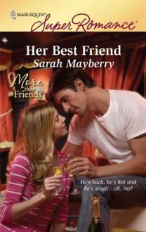 Her Best Friend - Sarah Mayberry